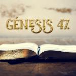 Génesis 47